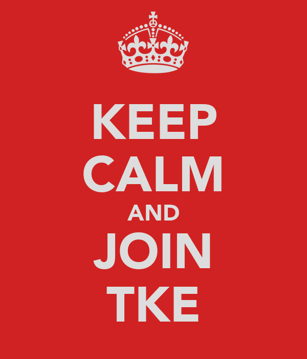 KEEP CALM AND JOIN TKE