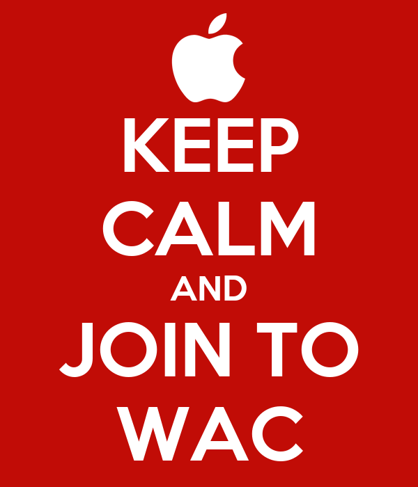 KEEP CALM AND JOIN TO WAC