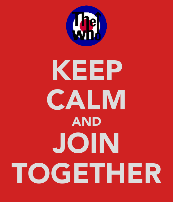 KEEP CALM AND JOIN TOGETHER