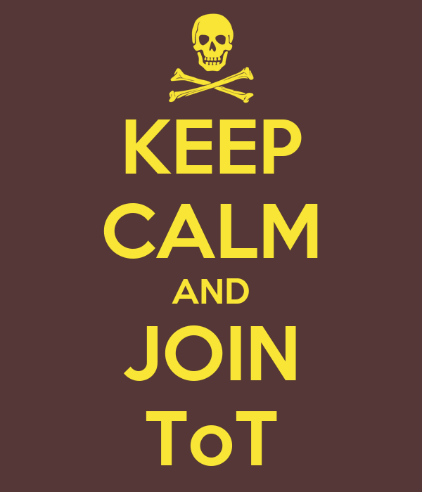KEEP CALM AND JOIN ToT