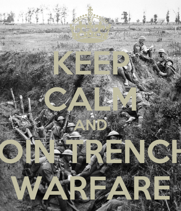KEEP CALM AND JOIN TRENCH  WARFARE