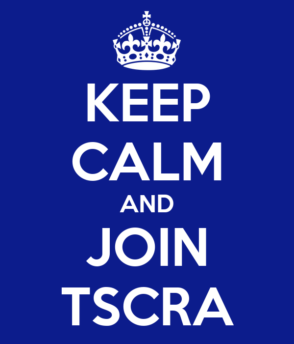 KEEP CALM AND JOIN TSCRA