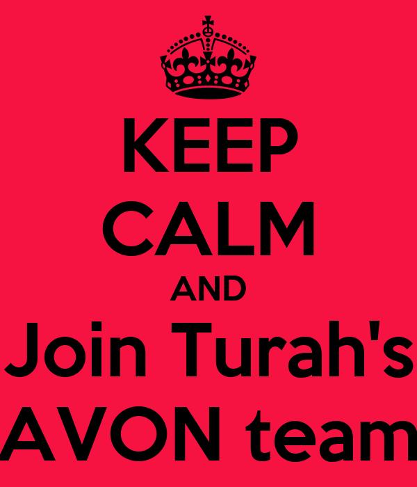 KEEP CALM AND Join Turah's AVON team