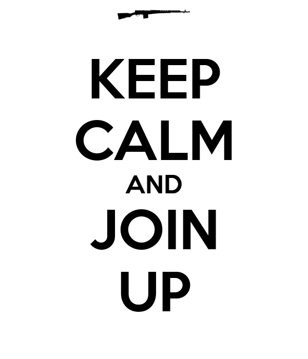 KEEP CALM AND JOIN UP