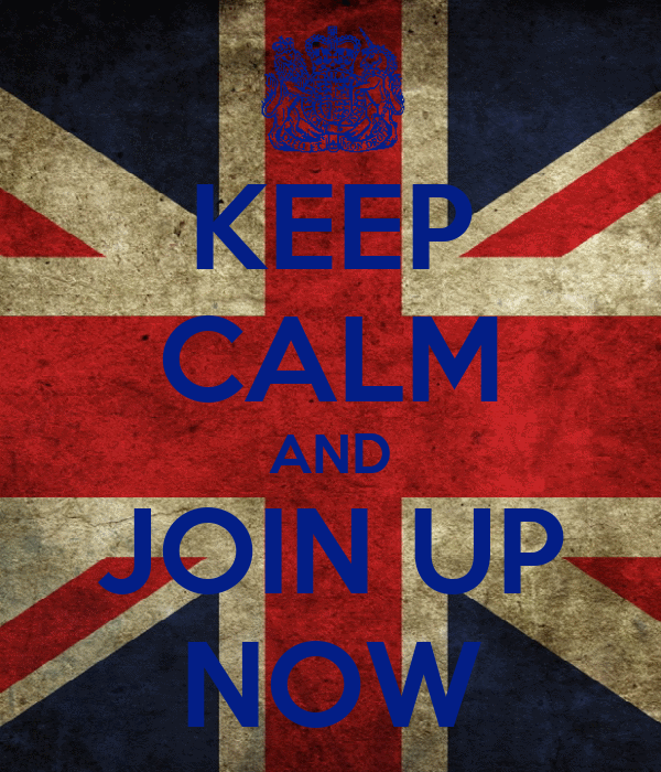 KEEP CALM AND JOIN UP NOW