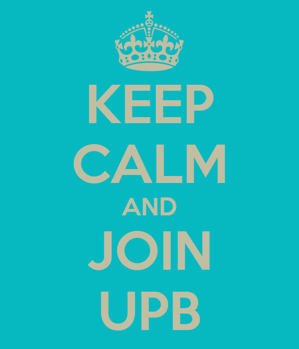 KEEP CALM AND JOIN UPB