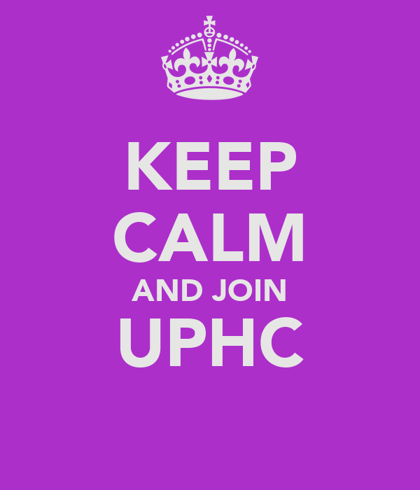 KEEP CALM AND JOIN UPHC