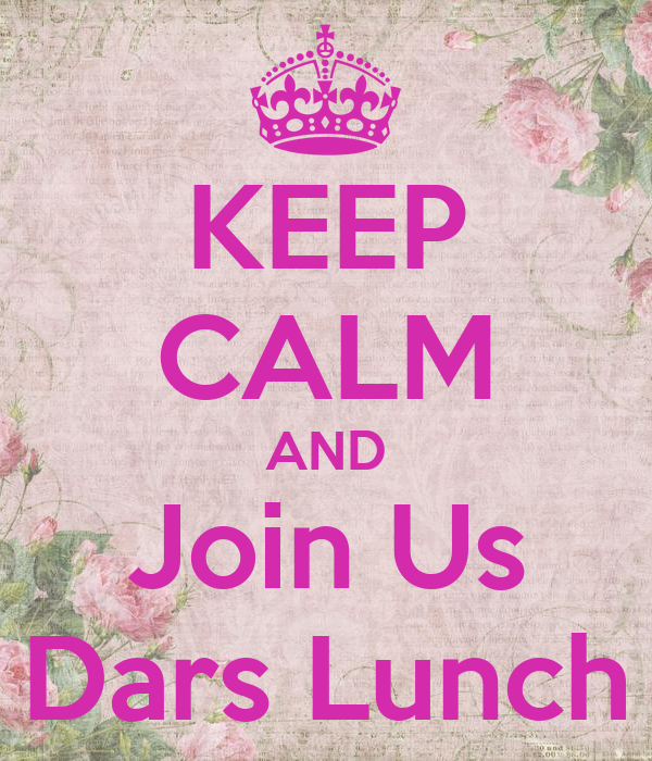 KEEP CALM AND Join Us Dars Lunch
