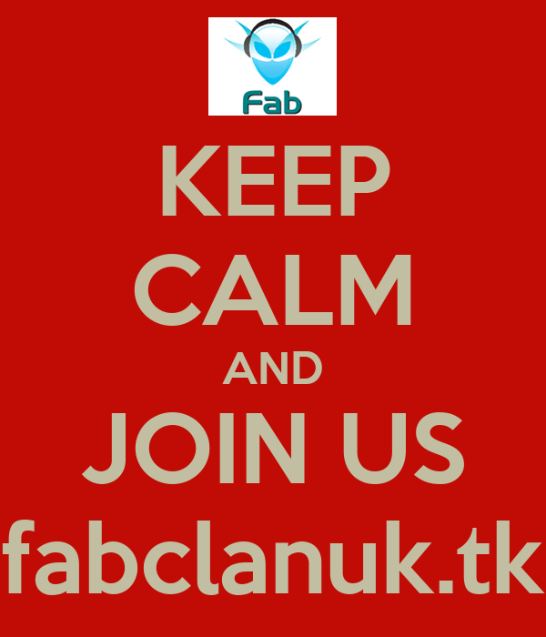 KEEP CALM AND JOIN US fabclanuk.tk