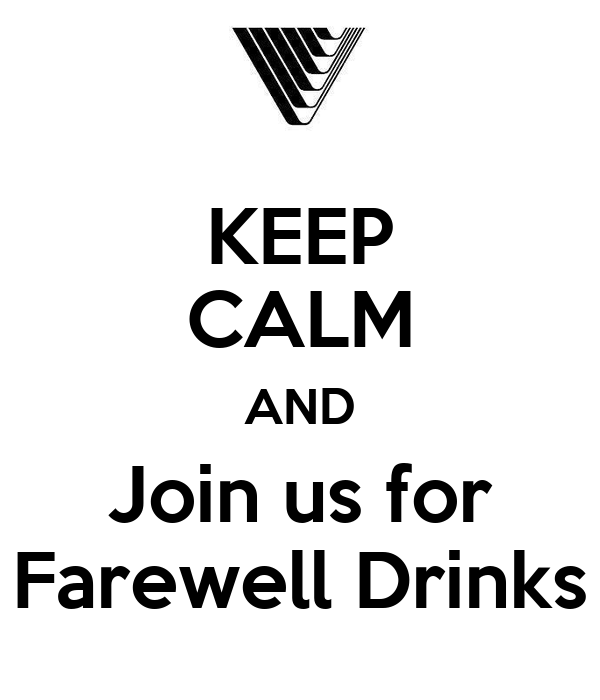 KEEP CALM AND Join us for Farewell Drinks