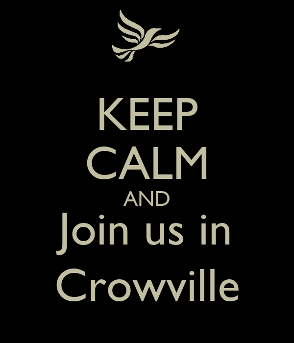 KEEP CALM AND Join us in Crowville
