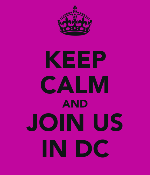 KEEP CALM AND JOIN US IN DC
