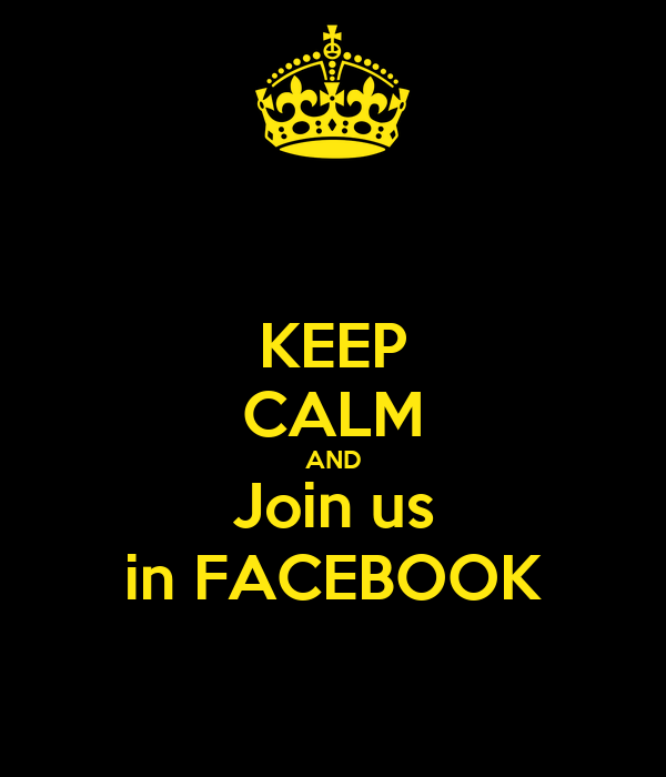 KEEP CALM AND Join us in FACEBOOK