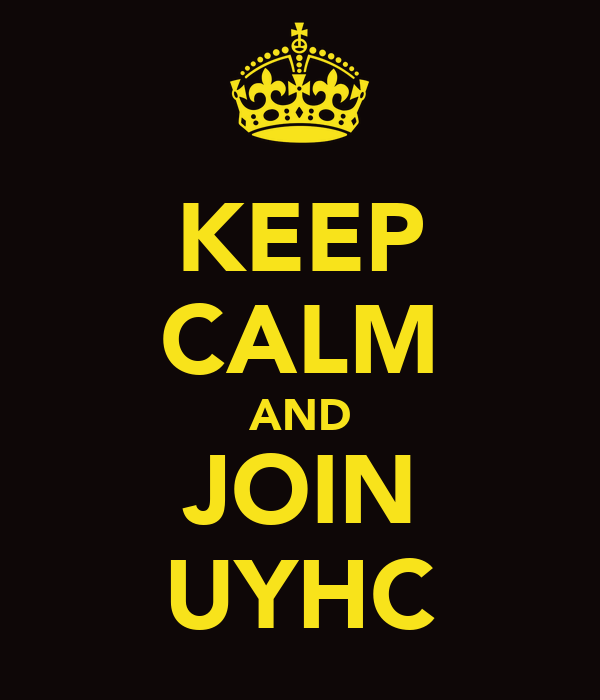 KEEP CALM AND JOIN UYHC