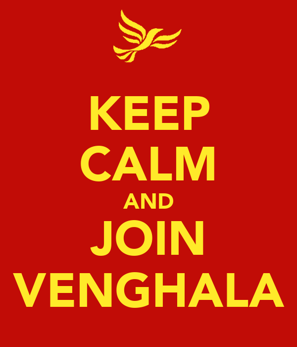 KEEP CALM AND JOIN VENGHALA