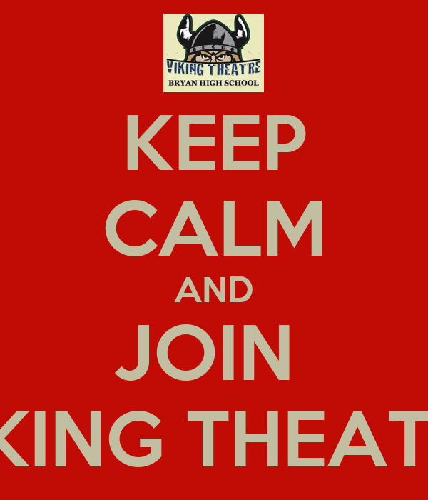 KEEP CALM AND JOIN  VIKING THEATRE