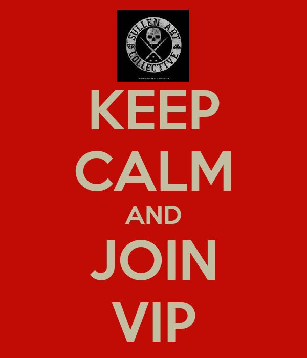 KEEP CALM AND JOIN VIP