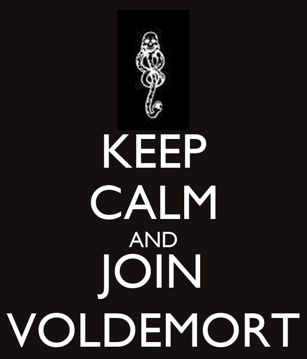 KEEP CALM AND JOIN VOLDEMORT