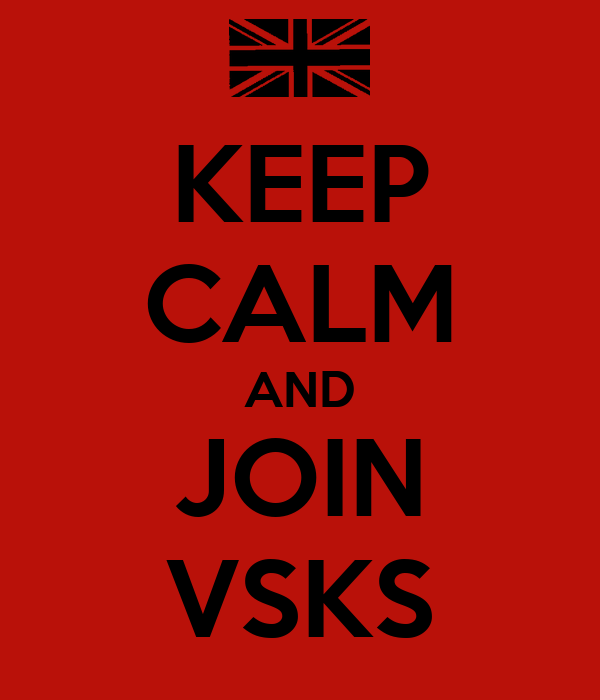 KEEP CALM AND JOIN VSKS