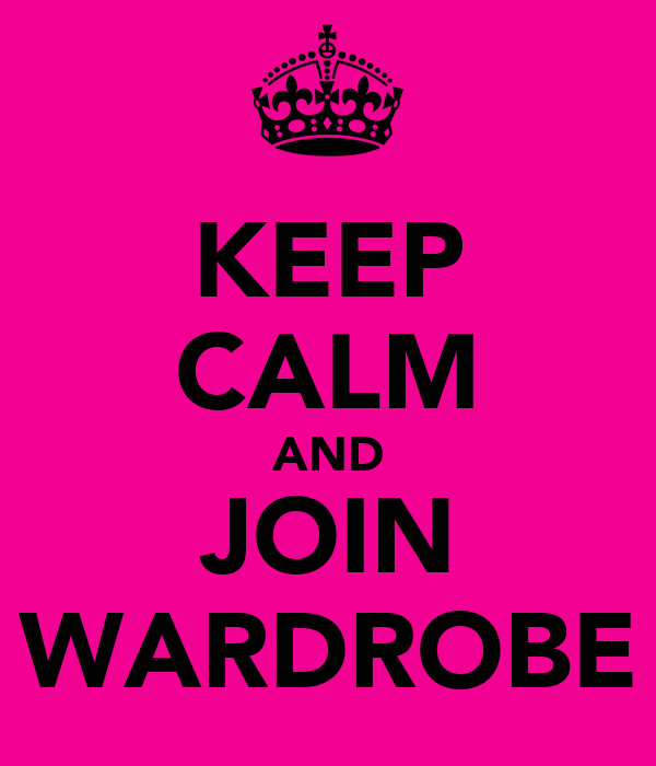 KEEP CALM AND JOIN WARDROBE