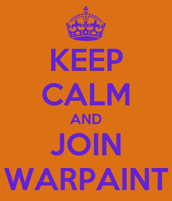 KEEP CALM AND JOIN WARPAINT