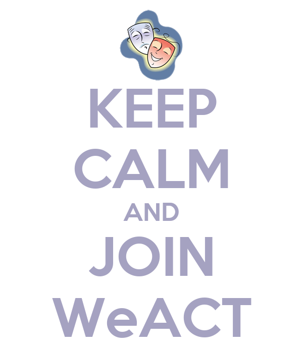 KEEP CALM AND JOIN WeACT
