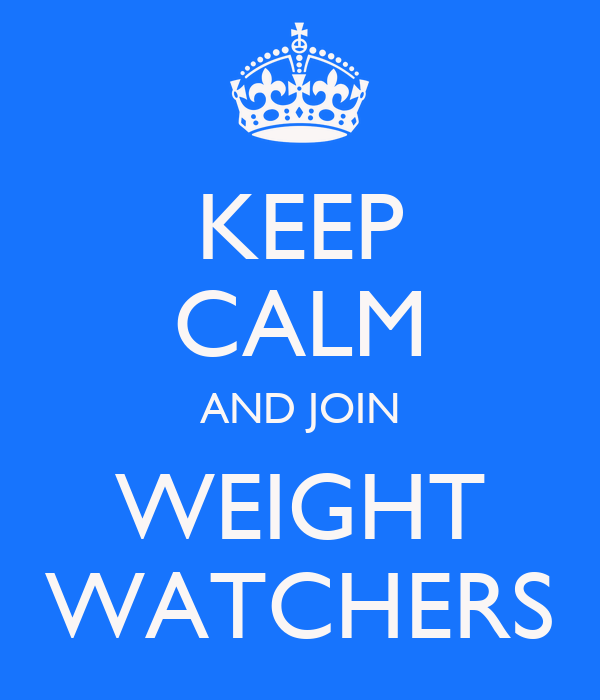 KEEP CALM AND JOIN WEIGHT WATCHERS