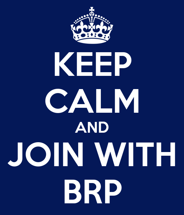 KEEP CALM AND JOIN WITH BRP