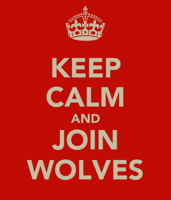 KEEP CALM AND JOIN WOLVES