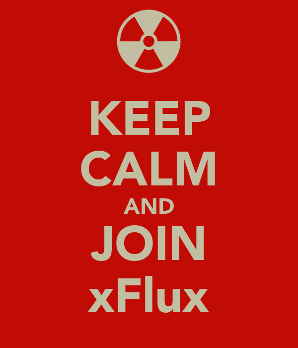 KEEP CALM AND JOIN xFlux