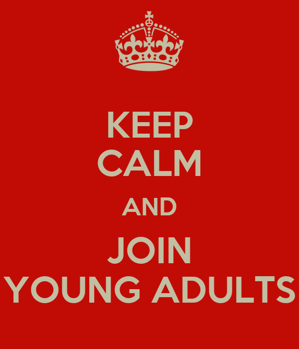KEEP CALM AND JOIN YOUNG ADULTS