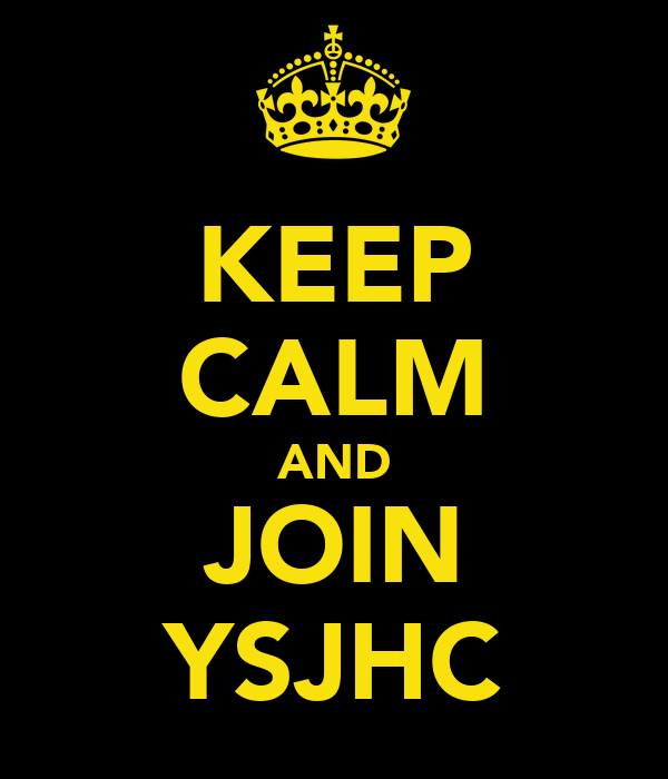 KEEP CALM AND JOIN YSJHC