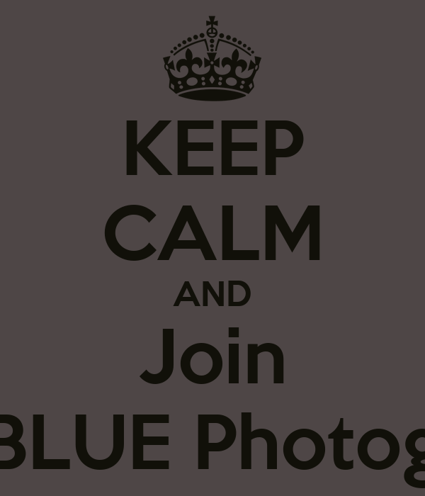 KEEP CALM AND Join ZETABLUE Photography
