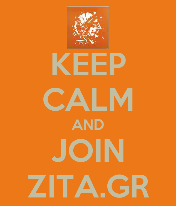 KEEP CALM AND JOIN ZITA.GR