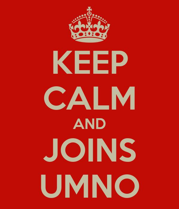 KEEP CALM AND JOINS UMNO
