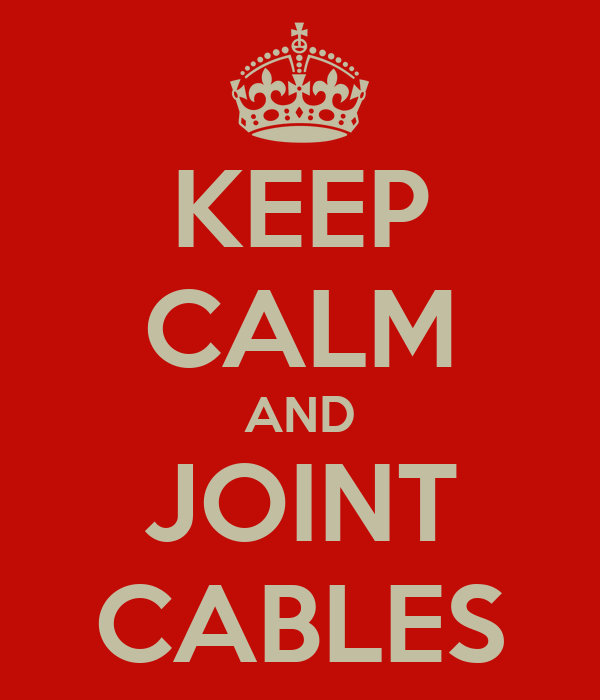 KEEP CALM AND JOINT CABLES