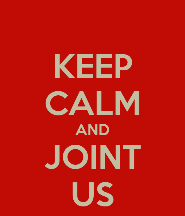 KEEP CALM AND JOINT US