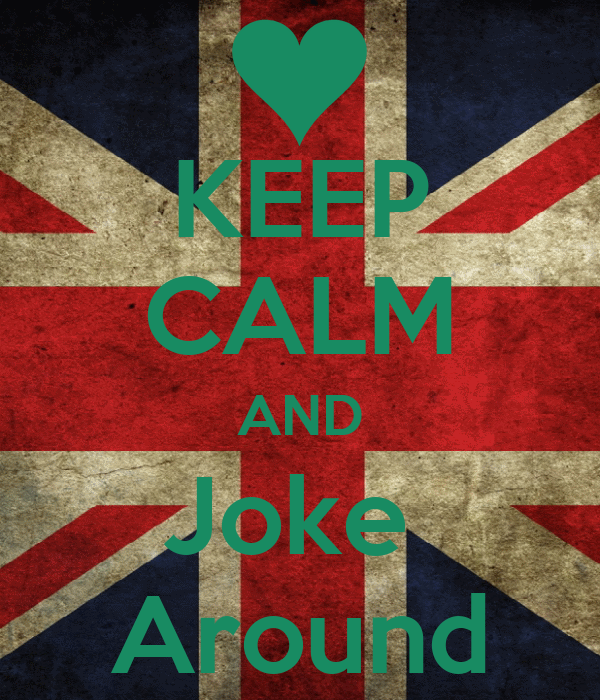 KEEP CALM AND Joke  Around