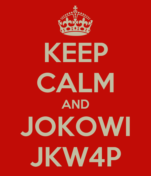 KEEP CALM AND JOKOWI JKW4P