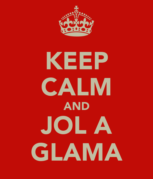 KEEP CALM AND JOL A GLAMA