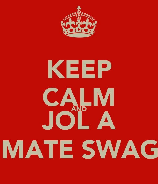 KEEP CALM AND JOL A ULTIMATE SWAGGER