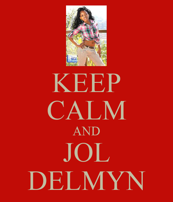 KEEP CALM AND JOL DELMYN