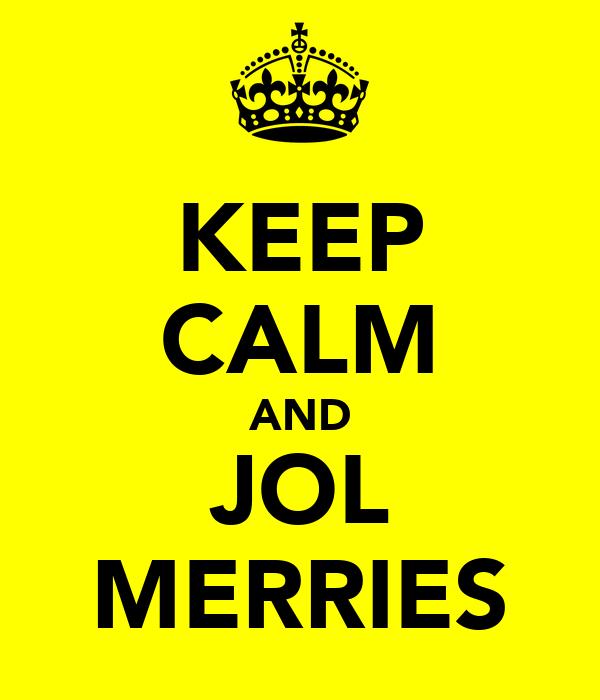 KEEP CALM AND JOL MERRIES