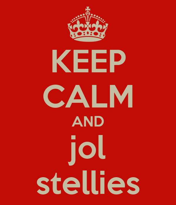 KEEP CALM AND jol stellies