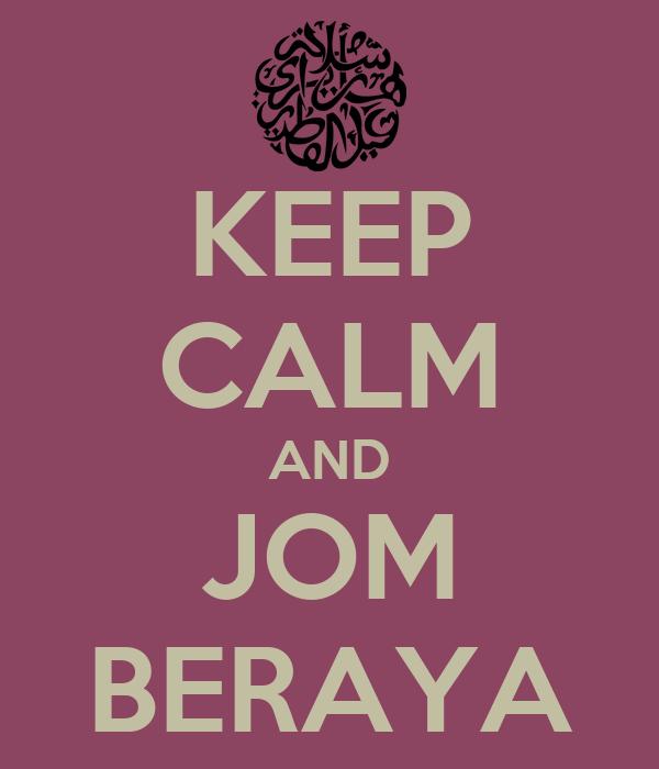 KEEP CALM AND JOM BERAYA