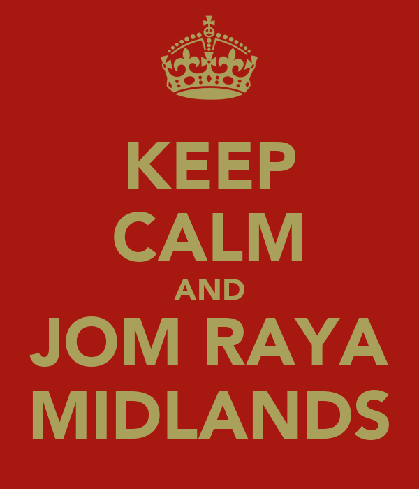 KEEP CALM AND JOM RAYA MIDLANDS