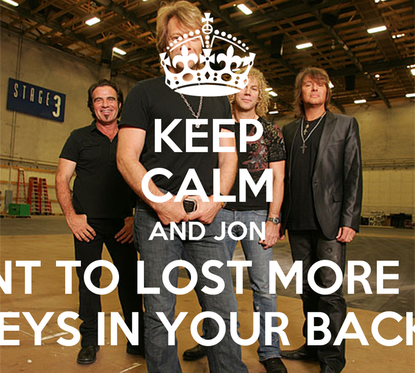 KEEP CALM AND JON I WANT TO LOST MORE THAN THE KEYS IN YOUR BACKSEAT