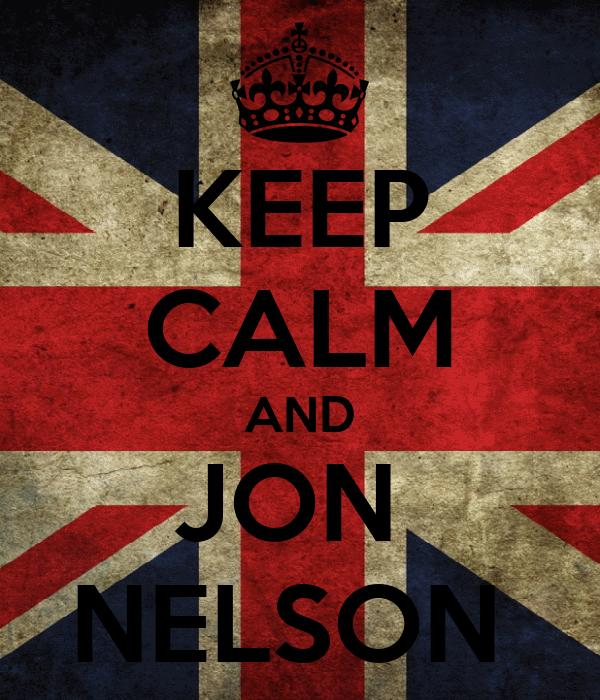 KEEP CALM AND JON  NELSON
