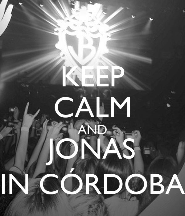 KEEP CALM AND JONAS IN CÓRDOBA