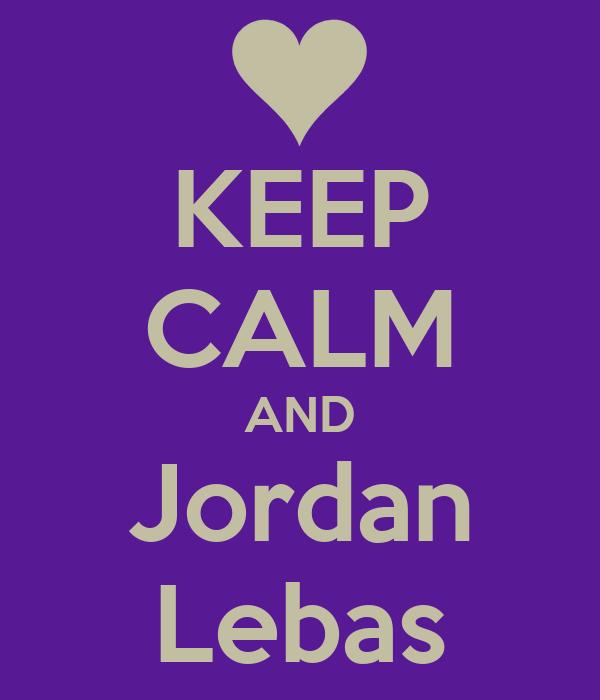 KEEP CALM AND Jordan Lebas